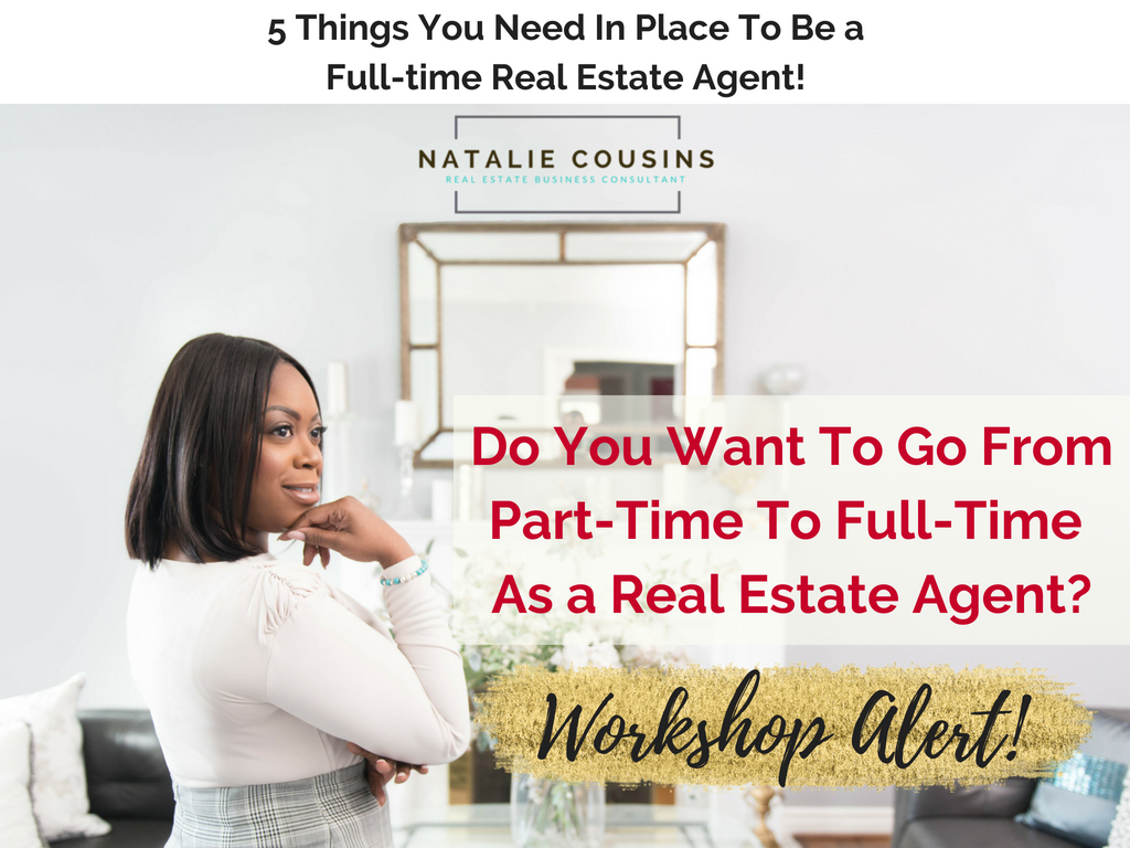 Put These 5 Things In Place And Youll Finally Be Ready To Go From Part Time To Full Time In Your Real Estate Business